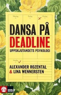 Dansa på deadline - Uppskjutandets psykologi