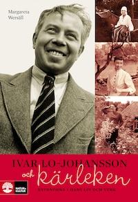 Ivar Lo-Johansson och kärleken - Kvinnorna i hans liv och verk