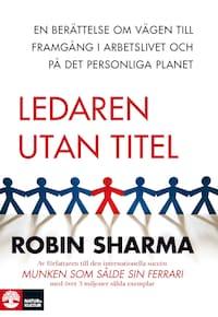Ledaren utan titel - En berättelse om vägen till framgång i livet