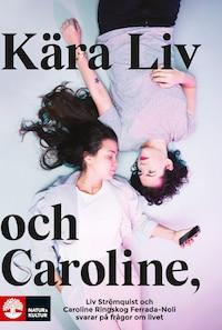 Kära Liv och Caroline - Liv Strömquist och Caroline Ringskog Ferrada-Noli svarar på frågor från sina lyssnare