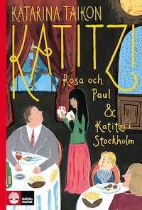 Katitzi, Rosa och Paul & Katitzi i Stockholm