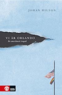 Vi är Orlando - En amerikansk tragedi