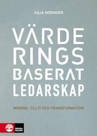 Värderingsbaserat ledarskap - Mening, tillit och transformation