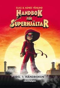Handbok för superhjältar Del 1: Handboken