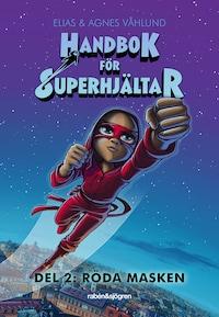 Handbok för superhjältar Del 2: Röda Masken