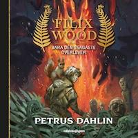 Filix Wood 1: Bara den svagaste överlever