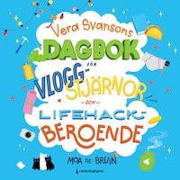 Vera Svansons dagbok för vloggstjärnor och lifehackberoende