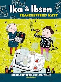 Ika & Ibsen 3 – Frankensteins katt
