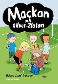 Mackan 4 - Mackan och silver-Zlatan