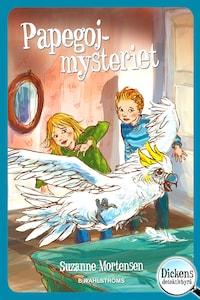 Dickens detektivbyrå 5 - Papegojmysteriet