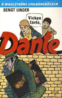 Vicken tavla, Dante!
