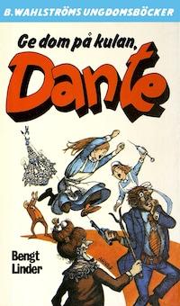 Dante 21 - Ge dom på kulan, Dante!