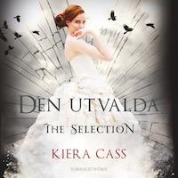 The Selection 3 - Den utvalda