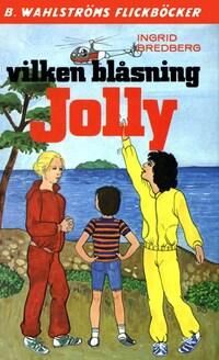 Vilken blåsning, Jolly