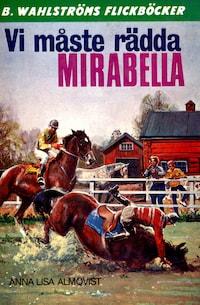 Vi måste rädda Mirabella!