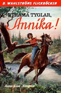 Strama tyglar, Annika!
