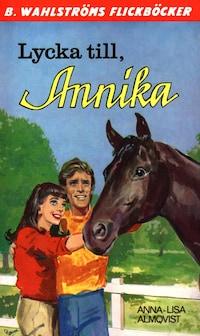 Lycka till, Annika