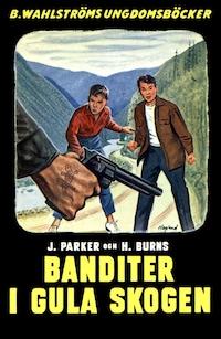 Banditer i Gula skogen