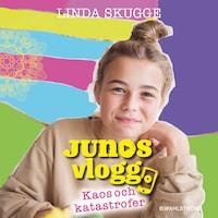 Junos vlogg 1: Kaos och katastrofer
