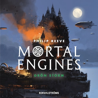 Mortal Engines 3: Grön storm