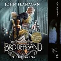 Broderband 6 - Spökkrigarna