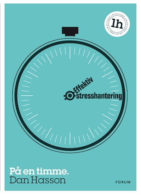 Effektiv stresshantering : På en timme