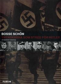 Svenskarna som stred för Hitler : Ett historiskt reportage