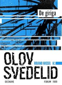 De giriga : En Roland Hassel-thriller