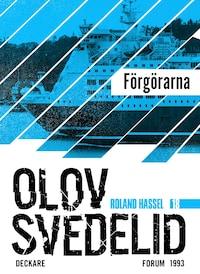 Förgörarna : En Roland Hassel-thriller