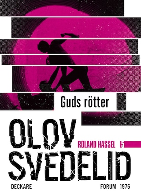 Guds Rötter : En Roland Hassel-thriller