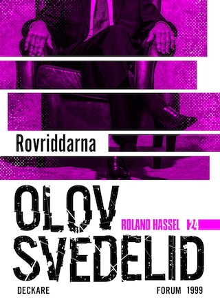 Rovriddarna : En Roland Hassel-thriller