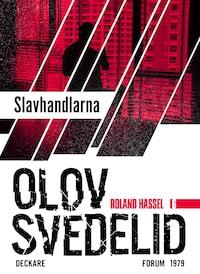 Slavhandlarna : En Roland Hassel-thriller