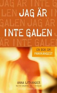 Jag är inte galen : En bok om panikångest