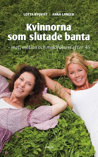 Kvinnorna som slutade banta - mat, motion, mindfulness efter 45