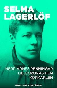 Herr Arnes penningar ; Liljecronas hem ; Körkarlen
