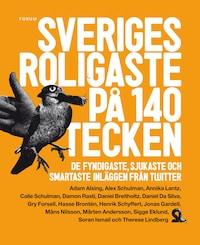 Sveriges roligaste på 140 tecken : De fyndigaste, sjukaste och smartaste inläggen från Twitter
