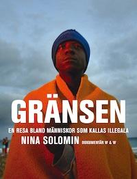 Gränsen : En resa bland människor som kallas illegala