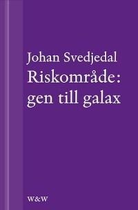 Riskområde: gen till galax : Om synen på teknik i svensk skönlitteratur under efterkrigstiden