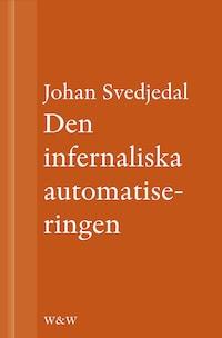 Den infernaliska automatiseringen : Om Göran Häggs romaner