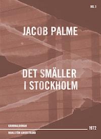 Det smäller i Stockholm : Kriminalroman
