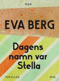 Dagens namn var Stella : Noveller