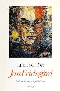 Jan Fridegård : Proletärdiktaren och folkkulturen