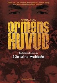Operation Ormens huvud : Kriminalroman