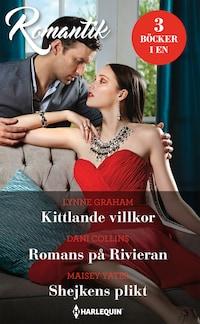 Kittlande villkor / Romans på Rivieran / Shejkens plikt