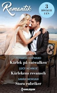 Kärlek på catwalken / Kärlekens revansch / Stora rubriker