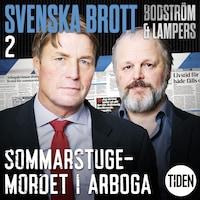 Svenska brott S1A2 Sommarstugemordet i Arboga