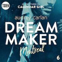 Dream Maker - Del 6: Montreal