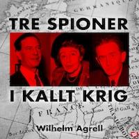 Tre spioner i kallt krig