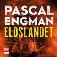 Eldslandet av Pascal Engman