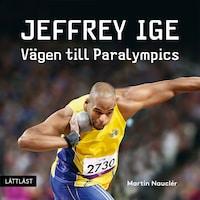 Jeffrey Ige - Vägen till Paralympics / Lättläst